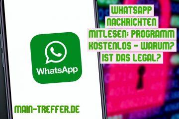 WhatsApp Nachrichten mitlesen: Programm kostenlos – Warum? Ist das legal?