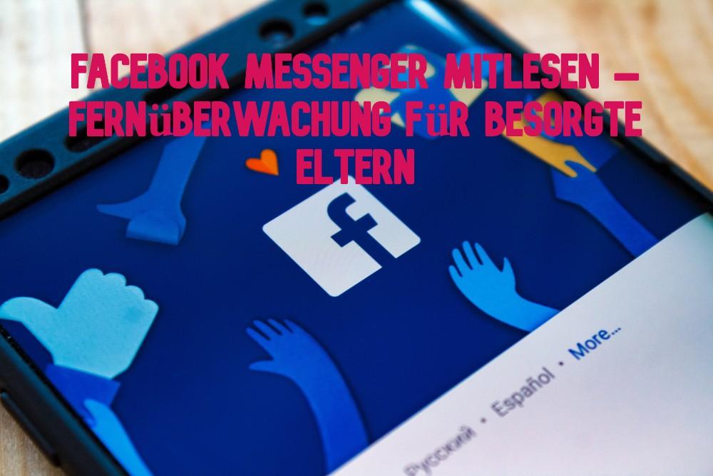 Facebook Messenger mitlesen