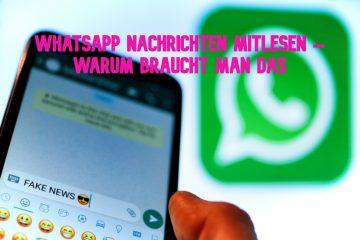 WhatsApp Nachrichten mitlesen – warum braucht man das