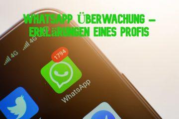 WhatsApp Überwachung – Erklärungen eines Profis